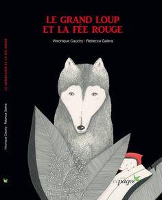 Le grand loup et la fée rouge - Veronique Cauchy - cepages