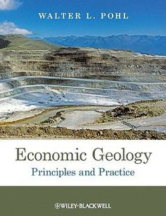 #nabibgeo Economic geology : principles and practice : metals, minerals, coal and hydrocarbons - introduction to formation and sustainable exploitation of mineral deposits / Walter L. Pohl. Chichester : Wiley-Blackwell, 2011 [DATA: 10/10/2013]. Humanity's ever-increasing hunger for mineral raw materials, caused by a growing global population and ever increasing standards of living, has resulted in economic geology becoming a subject of urgent importance. This book provides a broad panorama…