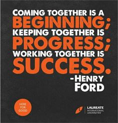 """""""Coming together is a beginning; keeping together is progress; working together is success."""" –Henry Ford  www.prismae.eu"""
