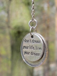 Live and dream.