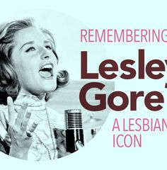 Remembering Lesley Gore, A Lesbian Icon