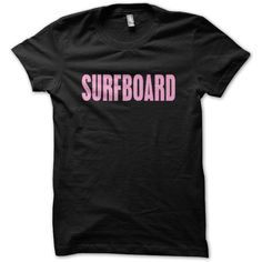 Surfboard T Shirt - Surfbort Beyonce Inspired Shirt - Beyonce T-shirt... ($16) ❤ liked on Polyvore featuring tops, t-shirts, shirts, relaxed fit t shirt, fitted tee, cotton tee, heat transfer t-shirt and unisex t shirts