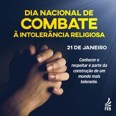 21 de janeiro - Dia Nacional de Combate à Intolerância Religiosa - http://www.agendaespiritabrasil.com.br/2017/01/22/21-de-janeiro-dia-nacional-de-combate-intolerancia-religiosa/