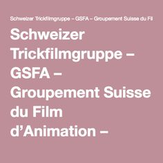 Schweizer Trickfilmgruppe – GSFA – Groupement Suisse du Film d'Animation – swissanimation.ch Film D'animation, Happy, Switzerland, Happy Happy Happy