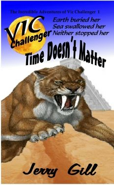 Cover for Vic: Time Doesn't Matter. Exciting action adventure novel with female hero Vic. Set in 1920, first in a series. Get the book for $9.95 at Amazon or www.vicplanet.com
