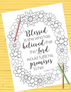 Blessed is she who has believed that the Lord would fulfill his promises to her. Luke 1:45 Meditate on the promise from scripture as you complete the coloring page.