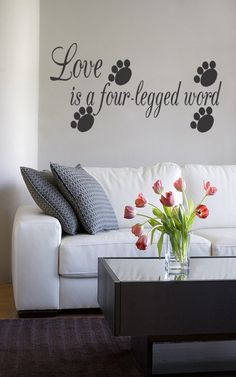 LOve Is A Four Legged Word Decal Wall Vinyl Decor Sticker Home Cat Dog Vinyl Remove Letters (115). $14.99, via Etsy.