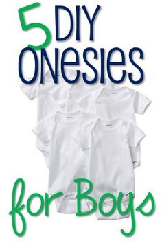 5 DIY Onesies for Boys- need to do this for friends baby shower.