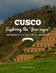 Peru Travel Tips l Cusco, exploring the four suyos of the Inca Empire l @perutravelnow_