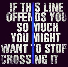 If this line offends you so much, you might want to stop crossing it.
