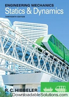 Engineering Mechanics Statics & Dynamics 13th edition Russell C. Hibbeler solutions manual download answer key, test bank, solutions manual, instructor manual, resource manual, laboratory manual, instructor guide, case solutions