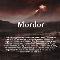 Mordor... the one place in Middle-Earth we don't want to see any closer... the one place we're trying to get to... is just where we can't get.