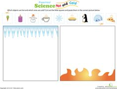 Temperature: Hot or Cold? Worksheet for preschool. Pre cut the pieces and have them glue them on to the correct side of paper.