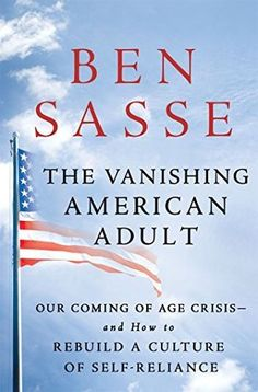 Sarah Anne's Book Review: The Vanishing American Adult by Ben Sasse