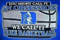 DUKE BASKETBALL = AN OBSESSION