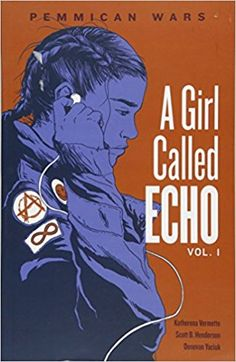 A girl called Echo vol. 1 Pemmican Wars by Katherena Vermette IRC & HAM PN 6733 2017 time travel, graphic novel,native heroine Literature Books, Ya Books, Book Authors, Books To Read, Comic Books, Comic Book Covers, Science Fiction Books, Fantasy Comics, Fantasy Books
