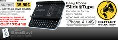 """Consigue ahora un teclado-funda para tu iPhone por tan sólo 39,90  euros con envío GRATIS, rebajado de 59,90. Lanzamos la línea de  productos """"OUTLET SELECTION"""". Aprovecha esta promoción en  www.tiendabestbuy.com. Oferta válida para territorio peninsular  español y hasta fin de existencias.  You can get a keyboard-case for the iPhone for only 39,90 euros plus  FREE SHIPPING. Go to www.tiendabestbuy.com and order it. Valid offer  only for Spanish peninsular territory and until end of stock."""