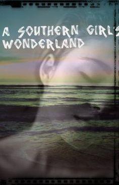 A Southern Girl's Wonderland - LuciLynch