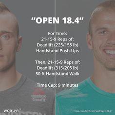 """""""Open 18.4"""" WOD - For Time: 21-15-9 Reps of:; Deadlift (225/155 lb); Handstand Push-Ups; Then, 21-15-9 Reps of:; Deadlift (315/205 lb); 50 ft Handstand Walk; Time Cap: 9 minutes"""