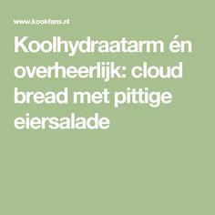 Koolhydraatarm én overheerlijk: cloud bread met pittige eiersalade