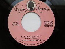 ROSCOE ROBINSON - LET ME BE MYSELF NEAR MINT SOUL 45 ON PAULA