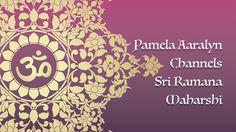 Pamela Aaralyn Channels Sri Ramana Maharshi