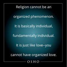 Osho quotes; quotes on religion; religion quotes