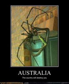 Australia, The country that will destroy you.