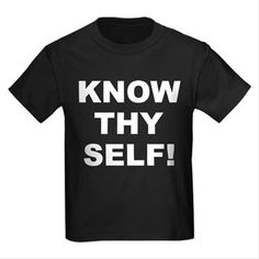 Children's dark color black t-shirt with Know Thy Self theme. The Know Thy Self phrase is a spiritual esoteric saying reminding the individual that inner truth and awareness is important to understanding our existence. Available in black, red, navy blue, royal blue, purple; kids x-small, kids small, kids medium, kids large, kids x-large size for only $23.99. Go to the link to purchase the product and to see other options – http://www.cafepress.com/stkts