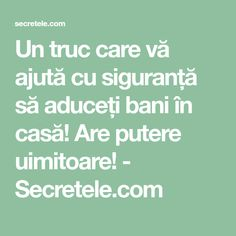 Un truc care vă ajută cu siguranță să aduceți bani în casă! Are putere uimitoare! - Secretele.com Cross Stitch Charts, Ayurveda, Feng Shui, Metabolism, Good To Know, The Secret, Health, Tips, Noroc