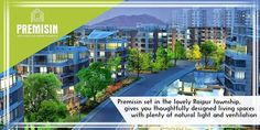 Premisin set in the lovely Raipur township, gives you thoughtfully designed living spaces with plenty of natural light and ventilation; spacious, well-planned rooms with superior finishes; and a life blessed with amenities.