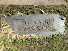 Funny headstone at the cemetary! Another shout out to Anna poor girly she was sick this morning and went home and. Wait she is totally ok at home probably sleeping haha We Heart It, Tumblr, Funny Signs, Funny Facts, Real Facts, Random Facts, Just For Laughs, Laugh Out Loud, The Funny