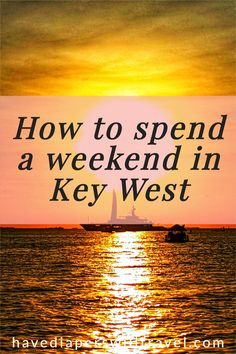How to spend a perfect weekend in Key West with a complete 3 day Key West itinerary | What to do in Key West | Key West Florida | Visit Florida #keywest #keywestfl Visit Florida, Florida Vacation, Florida Travel, Usa Travel, Key West Florida, Destin Beach, Days Out, Diapers, The Good Place