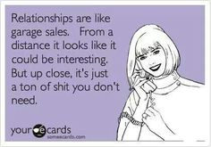 Relationships are like garage sales... #ecards