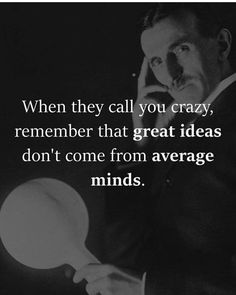 Top Quotes by Nikola Tesla quote Wisdom Quotes, Quotes To Live By, Life Quotes, Top Quotes, Positive Quotes, Motivational Quotes, Inspirational Quotes, Lyric Quotes, Movie Quotes