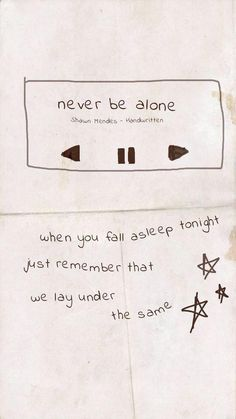 Shawn mendes, never be alone, and lyrics image Shawn Mendes Songs, Shawn Mendes Quotes, Shawn Mendes Tumblr, Shawn Mendes Album, Music Quotes, Music Lyrics, Life Quotes, Journal Quotes, Cute Song Lyrics