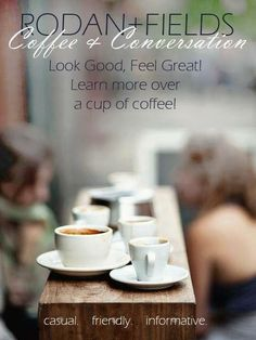 Lets have coffee & conversation. Who doesn't love to look good? Lets learn more about the products & the business. Come casual and bring your questions & a friend