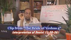 Interpretation of Daniel 11:30-36 (Clip from The Bride of Yeshua 4)