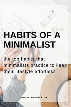 discover how people are able to stick to minimalism long term. Get the straight forward habits of a minimalist and see which ones you wish to make part of your practice. #minimalism #minimalist #minimal #simplicity #simpleliving #slowlife #minimalistic #spiritual
