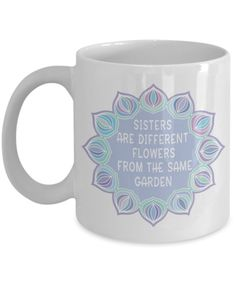 Best Sister Gifts Sisters are different flowers. Coffee Mug Gift for Big Little Middle Sister Gifts For Women, Gifts For Her, Best Sister, Unisex Gifts, Big Little, Different Flowers, Sister Gifts, Tired, Coffee Mugs