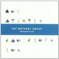 Imaginary Day - Pat Metheny
