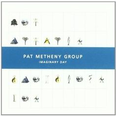Imaginary Day - Pat Metheny