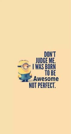 I was born to be awesome.