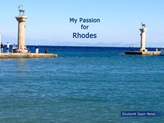 My Passion for Rhodes | By Shulamit Sapir-Nevo | Published on Ourboox.com