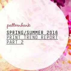Spring/Summer 2016 Print Trend Report Part 2
