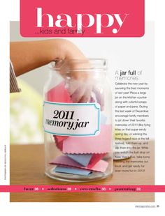 memory jar...the new tear is the time to start this...have family write down special moments, memories, and events as they happen and put them in a jar throughout the year...then read them on new years eve...you can also color code each person with a diff color paper...