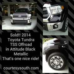 Sold!  2014 Toyota Tundra TSS Offroad in Attitude Black Metallic...That's one nice ride!  Congrats & thanks for allowing us to serve you.  See more great deals at www.courtesysouth.com #toyota #toyotatrucks #toyotatundra #toyotamorgancity #testdrive