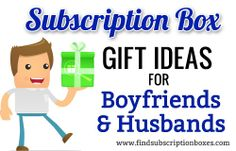 Shopping for a husband or boyfriend? Go beyond the power tools and video games. Give the gift that keeps on giving with a subscription box! Here are 7 subscription box gift ideas for your husband or boyfriend.