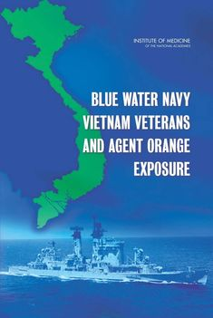 Blue Water Navy Vietnam Veterans and Agent Orange Exposure (2011). Download a free PDF at http://www.nap.edu/catalog.php?record_id=13026&utm_source=pinterest
