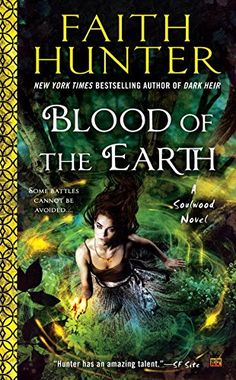 Blood of the Earth: A Soulwood Novel: Faith Hunter: 9780451473301: Amazon.com: Books